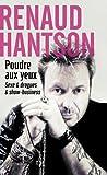 echange, troc Renaud Hantson - Poudre aux yeux : Sexe et drogues et show-business