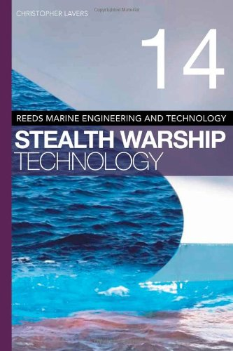 Reeds Vol 14: Stealth Warship Technology (Reed'S Marine Engineering And Technology)