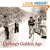 Cycling's Golden Age: Heroes of the Postwar Era, 1946-1967
