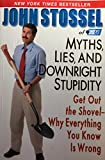 Myths, Lies, and Downright Stupidity (0786893931) by John Stossel
