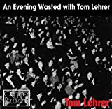 Tom Lehrer An Evening Wasted With Tom Lehrer