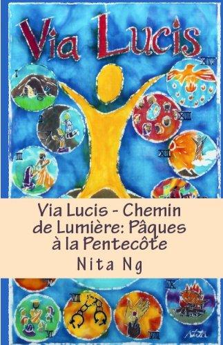 Couverture du livre Via Lucis - Chemin de Lumière: Pâques à la Pentecôte