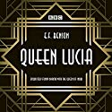 Queen Lucia: The BBC Radio 4 Dramatization Radio/TV Program by E. F. Benson, Aubrey Woods Narrated by Barbara Jefford, Jonathan Cecil,  full cast