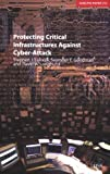 img - for Protecting Critical Infrastructures Against Cyber-Attack (Adelphi series) by Lukasik, Stephen (2003) Paperback book / textbook / text book