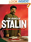 The Crimes of Stalin: The Murderous C...