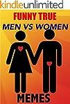 Memes: Funny Yet True Men vs Women Me...