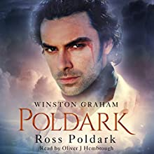 Ross Poldark: Poldark, Book 1 (       UNABRIDGED) by Winston Graham Narrated by Oliver J. Hembrough