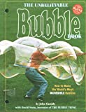 The Unbelievable Bubble Book (0932592155) by Cassidy, John