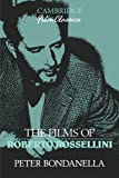 The Films of Roberto Rossellini (Cambridge Film Classics) (0521398665) by Bondanella, Peter