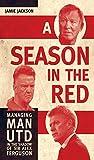 A Season in the Red: Managing Man UTD in the shadow of Sir Alex Ferguson