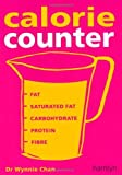 img - for Calorie Counter: Complete nutritional facts for every diet by Dr Wynnie Chan (5-Jan-2009) Paperback book / textbook / text book