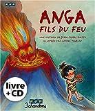 Anga fils du feu (le Livre et son CD)