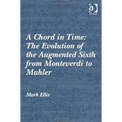 A Chord in Time: The Evolution of the Augmented Sixth from Monteverdi to Mahler