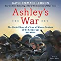 Ashley's War: The Untold Story of a Team of Women Soldiers on the Special Ops Battlefield (       UNABRIDGED) by Gayle Tzemach Lemmon Narrated by Kathe Mazur