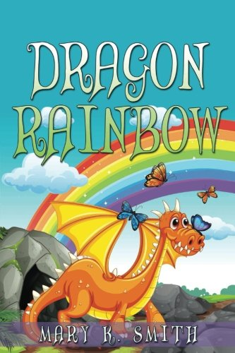 Dragon Rainbow: A Fairy Tale About Making New Friends (Sunshine Reading) (Volume 10) (Making Friends Kids compare prices)