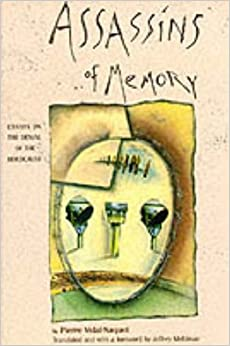 assassins of memory essays on the denial of the holocaust
