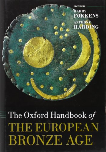 The Oxford Handbook of the European Bronze Age (Oxford Handbooks)
