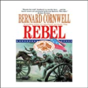 Rebel: Nathaniel Starbuck Chronicles Book I | Bernard Cornwell