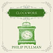 Clockwork | [Philip Pullman]