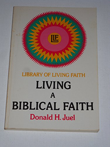 LIVING A BIBLICAL FAITH LIBRARY OF LIVING FAITH By Donald H. Juel Excellent  - $27.95