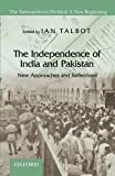 img - for The Independence of India and Pakistan: New Approaches and Reflections (Subcontinent Divided: A New Beginning) book / textbook / text book