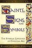 Saints, Signs, and Symbols: The Symbolic Language of Christian Art 3rd Edition