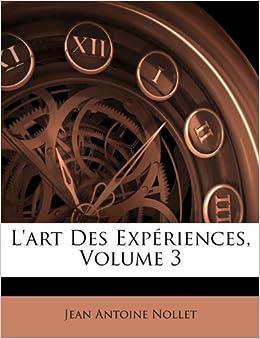 L 39 Art Des Exp Riences Volume 3 French Edition Jean Antoine Nollet 9781173563462