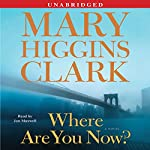 Where Are You Now?: A Novel | Mary Higgins Clark