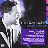 Caught In The Act [CD + DVD] by Michael Buble (2006) Audio CD