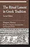 img - for The Ritual Lament in Greek Tradition (Greek Studies: Interdisciplinary Approaches) by Margaret Alexiou (2002-04-01) book / textbook / text book