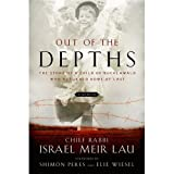 img - for Rabbi Israel Meir Lau ,Elie Wiesel,Shimon Peres'sOut of the Depths: The Story of a Child of Buchenwald Who Returned Home at Last [Hardcover]2011 book / textbook / text book