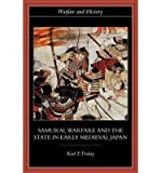 Samurai, Warfare & the State in Early Medieval Japan (1857287487) by Friday, Karl F.