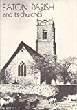 img - for Eaton Parish and Its Churches book / textbook / text book
