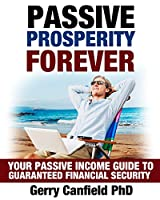 Passive Prosperity Forever: Your Complete Beginners Guide to Building Multiple Income Streams Front Cover