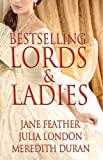 img - for Bestselling Lords and Ladies: Feather, London, Duran: Rushed to the Altar, A Courtesan's Scandal, Bound by Your Touch book / textbook / text book