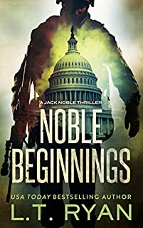 Noble Beginnings: A Jack Noble Thriller by L.T. Ryan ebook deal