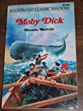 Moby Dick: Illustrated Classic Editions