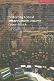 img - for [(Protecting Critical Infrastructures Against Cyber-attack )] [Author: Stephen J. Lukasik] [Mar-2005] book / textbook / text book
