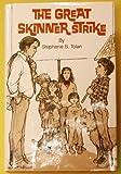 The Great Skinner Strike (002789360X) by Tolan, Stephanie S.