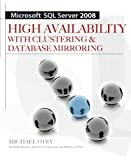 Michael Otey Microsoft SQL Server 2008 High Availability with Clustering & Database Mirroring