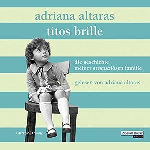 Titos Brille. Die Geschichte meiner strapaziösen Familie Hörbuch