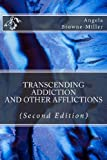 img - for Transcending Addiction and Other Afflictions (Second Edition) book / textbook / text book