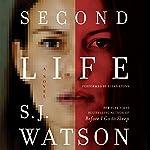 Second Life: A Novel | S. J. Watson
