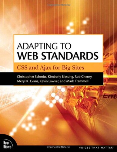 Adapting to Web Standards: CSS and Ajax for Big Sites