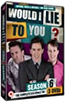 Would I lie To You Series 6 (As seen...