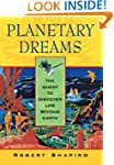 Planetary Dreams: The Quest to Discov...