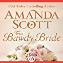 The Bawdy Bride (       UNABRIDGED) by Amanda Scott Narrated by Joanna Daniel