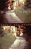 Midnight Magic: Selected Stories of Bobbie Ann Mason