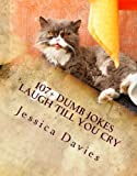 107+ Dumb Jokes - Laugh Till You Cry.