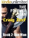 The Forever Man 2 - Post Apocalyptic Dystopian Fantasy: Book 2: Axeman (English Edition)